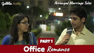 Office Romance - Part 1   Arranged Marriage Tales