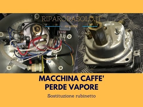 Macchina caffè perde vapore | Sostituzione rubinetto