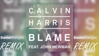 Calvin Harris Ft. John Newman - Blame (Daniel Rangel Club Mix) [HD]
