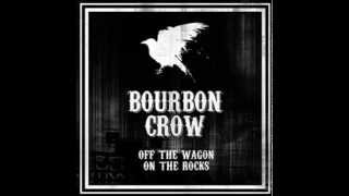 Bourbon Crow - I Hope They Serve Jack Daniel's In Hell