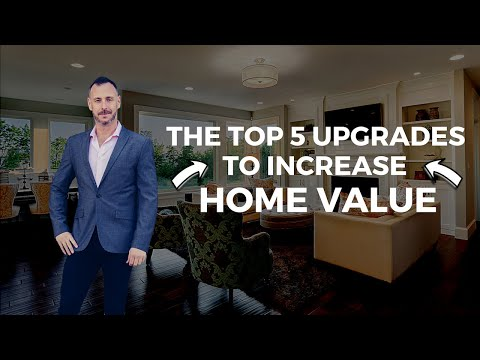 TOP 5 Upgrades to Increase Your Home Value | Tips for Selling a House & Raising the Property Value