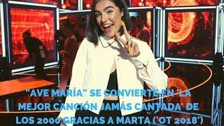 """""""Ave María"""" Se Convierte En 'La Mejor Canción Jamás Cantada' De Los 2000 Gracias A Marta ('OT 2018')"""