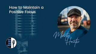 How to Maintain a Positive Focus
