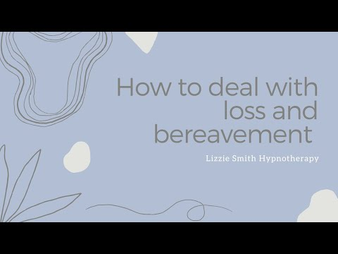 How to deal with loss and bereavement