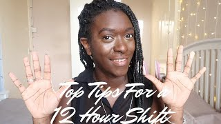 Top 10 Tips To Get Through a 12 Hour Shift!
