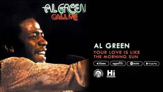 Al Green - Your Love Is Like The Morning Sun (Official Audio)
