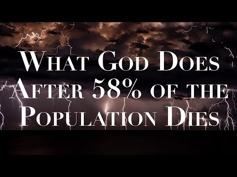 What God Does After 58% of the Population Dies