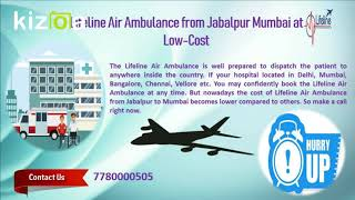 Confirm Booking with Lifeline Air Ambulance in Jabalpur for Safe Transfer