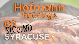 60-Second Syracuse: The origins of Hofmann hot dogs