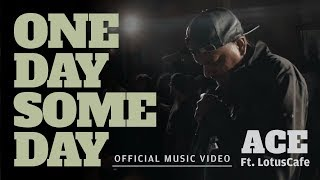 One Day Some Day - Ace Ft LotusCafe  - mumbaisfinest