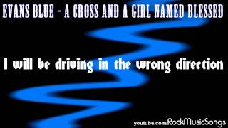Evans Blue - A Cross And A Girl Named Blessed *HD*