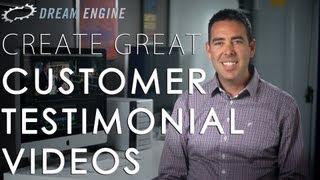 How to Create Great Customer Testimonial Videos