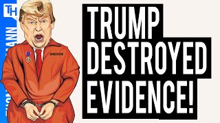 Is Donald Trump Destroying Evidence Of His Crimes?