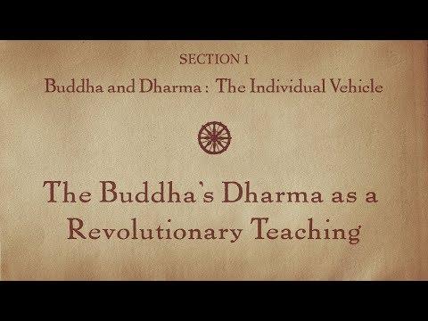 MOOC BUDDHA1x | 1.7 The Buddha's Dharma Revolutionary Teaching | Buddha & Dharma: Individual Vehicle