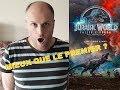 Jurassic World Fallen Kingdom - Critique ! (spoilers à 3:40)