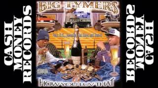 Big Tymers - How You Luv That