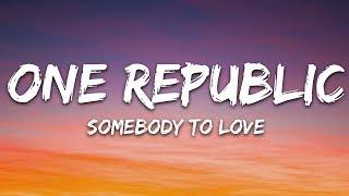 OneRepublic - Somebody To Love (Lyrics) - YouTube