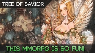 Tree of Savior - The Most Fun MMORPG Of Its Genre!