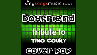 Boyfriend (Tribute to Tino Coury)
