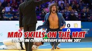 Mad Skills On the Mat European Judo Championships Warsaw 2017