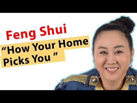 Feng Shui: Why YOUR HOME Picked you