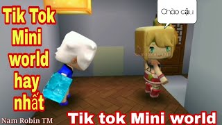 [ Mini world ] Tik Tok mini world phần 1- Những video mini world hay nhất 2019