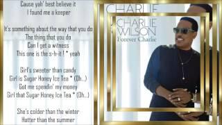 Charlie Wilson *☆* Sugar*Honey*Ice*Tea *☆* w/lyrics