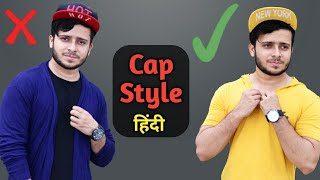 How To Wear CAP In STYLE Men Hindi | Cap Styles For Boys | Fashion Hacks