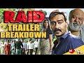 RAID | Trailer Breakdown | Thing You Missed | Ajay Devgn | Ileana D'Cruz | Saurabh Shukla |
