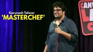 Masterchef | Stand Up Comedy By Karunesh Talwar