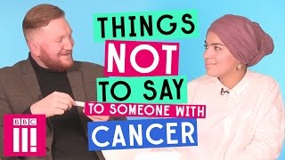 Things Not To Say To Someone With Cancer