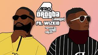 Afro B   Drogba (Joanna) Ft. WizKid [Official Audio]