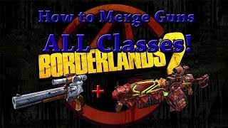 Borderlands 2 - How to merge one gun into another!