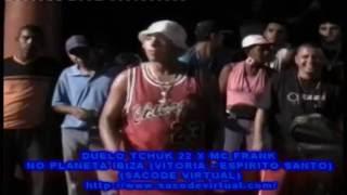 MC Frank Vs Chuck 22  Planeta Ibizza  Vitória ES 2006