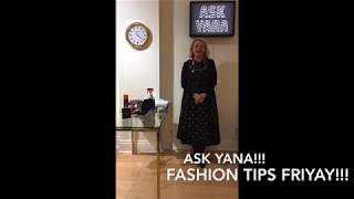Ask Yana Fashion Friday Tips & Tricks