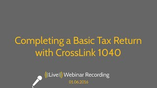Completing a Basic Individual Return with CrossLink 1040