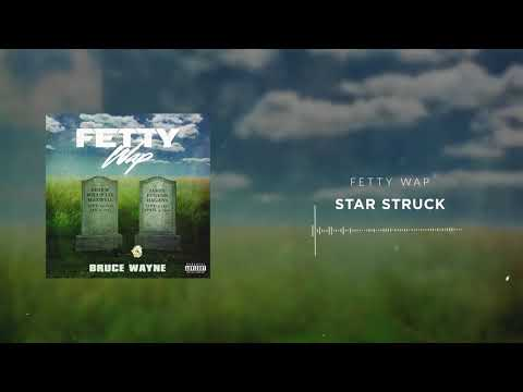 Fetty Wap - Star Struck [Official Audio]