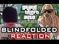 GTA SA Blindfolded REACTION!!!