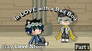 In LOVE With A Bad Boy♡Gay Love Story♡   ♢Ep 1♢