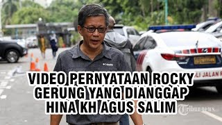 Video Pernyataan Rocky Gerung yang Dianggap Menghina KH Agus Salim