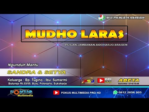 LIVE MUDHO LARAS//THE WEDDING SANDRA & SETYA//FOKUS Multimedia//ABETA Sound
