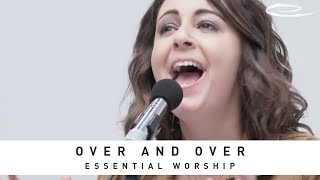 VERTICAL WORSHIP - Over and Over: Song Session
