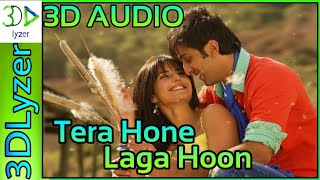 Real 3d audio Tera Hone Laga Hoon #AtifAslam #terahonelagahoon #3DLyzer#feelthebeat#terahonelagahoon