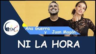 Ana Guerra, Juan Magán - Ni La Hora (Letra)