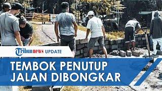 Viral Video Tembok Batako Dibangun untuk Tutup Jalan Antar Desa di Malang, Kini telah Dibongkar