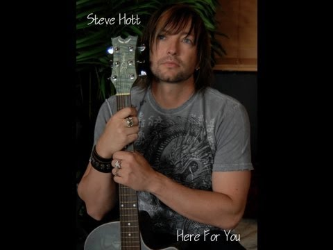 "Steve Hott - "" HERE FOR YOU """