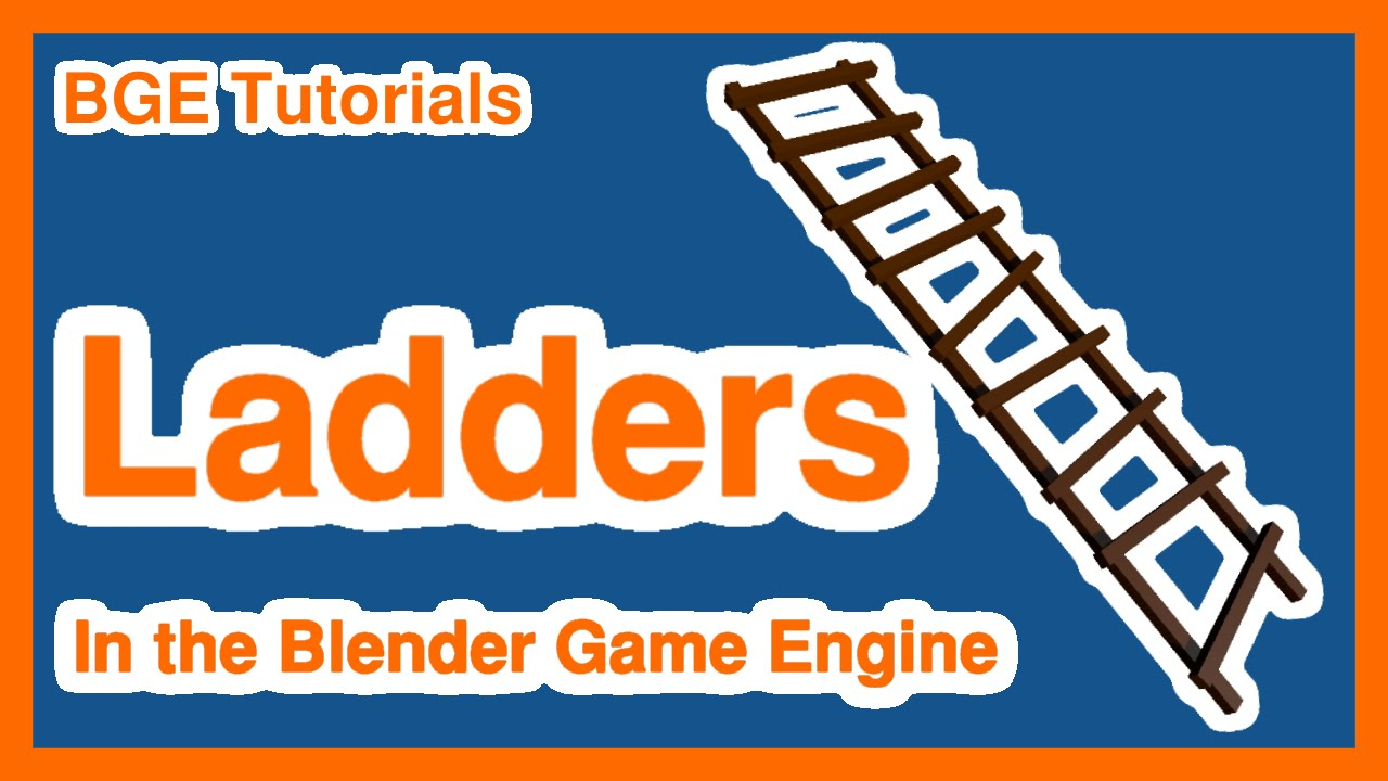 Blender Game Engine Tutorial • Climbable Ladders