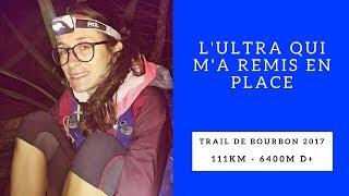 Trail De Bourbon 2017 -  Lultra Qui Ma Remis En Place !