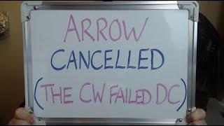 ARROW Cancelled: The CW has failed DC Comics!!
