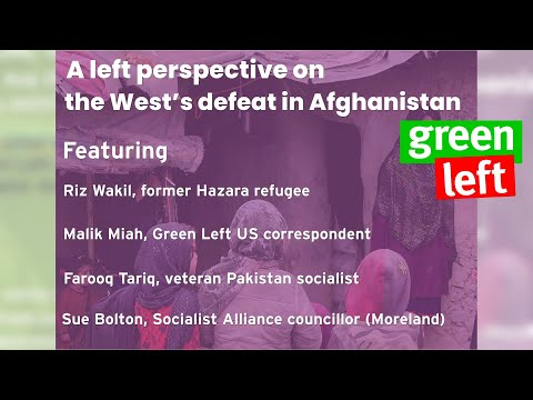 Public Forum: A left perspective on the West's defeat in Afghanistan